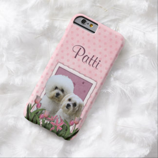 Pink Tulips - Bichon and Maltese Barely There iPhone 6 Case