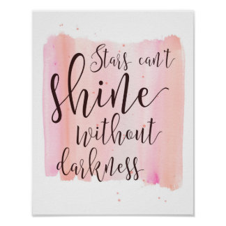Pink Watercolor Stars Can't Shine Without Darkness Poster