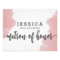 Pink Watercolor Will You Be My Matron of Honor Card