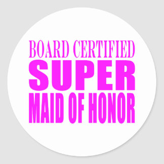 Pink Wedding Favors : Super Maid of Honor Classic Round Sticker