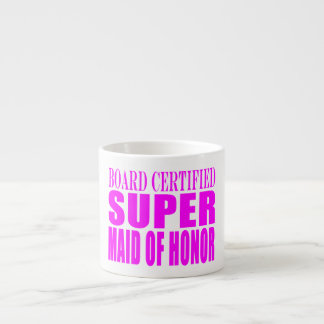 Pink Wedding Favors : Super Maid of Honor Espresso Cup