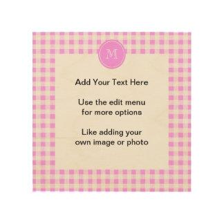 Pink White Gingham Pattern, Your Monogram Wood Print