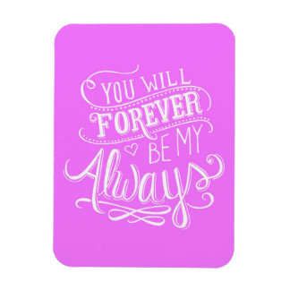 PINK WHITE YOU WILL FOREVER BE MY ALWAYS QUOTES LO MAGNET