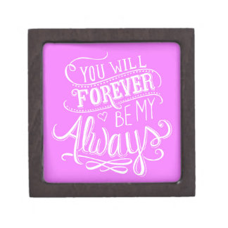 PINK WHITE YOU WILL FOREVER BE MY ALWAYS QUOTES LO PREMIUM GIFT BOX