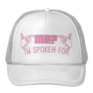 pink - who ME? I'M SPOKEN FOR. Trucker Hat