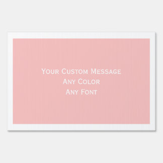 Pink with white border custom message sign