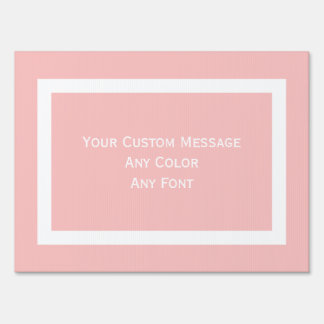 Pink with white insert border custom message sign