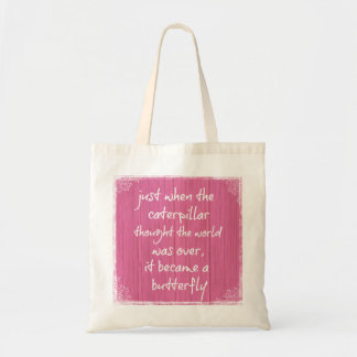 Pink Wood with Inspiring Butterfly Quote Tote Bag