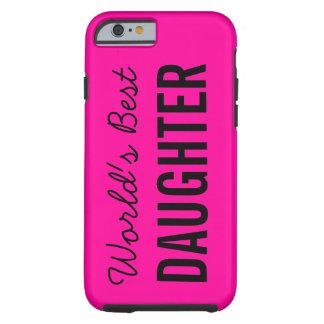 Pink World's Best Daughter Custom iPhone 6 Case