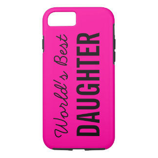 Pink World's Best Daughter Custom iPhone 7 Case