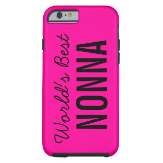 Pink World's Best Nonna Custom iPhone 6 Tough iPhone 6 Case