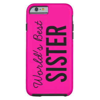 Pink World's Best Sister Custom iPhone 6 Case