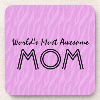 Pink Zebra Print World's Most Awesome Mom Gift Drink Coaster