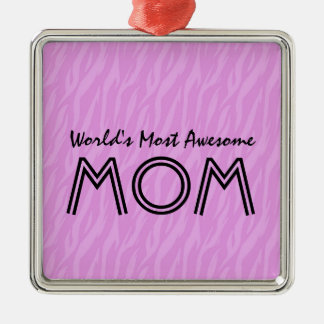 Pink Zebra Print World's Most Awesome Mom Gift Metal Ornament