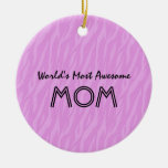 Pink Zebra Print World's Most Awesome Mom Gift Christmas Ornament