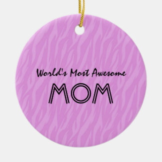 Pink Zebra Print World's Most Awesome Mom Gift Double-Sided Ceramic Round Christmas Ornament