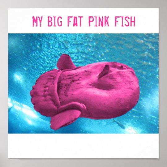 PinkFishy, My Big Fat Pink Fish Poster