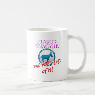 Pinko Commie And Proud of It! Classic White Coffee Mug