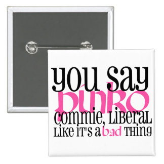 Pinko Commie Liberal Button