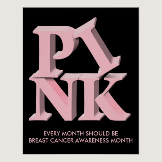 PinkonBlack, EVERY MONTH SHOULD BEBREAST CANCER... Poster