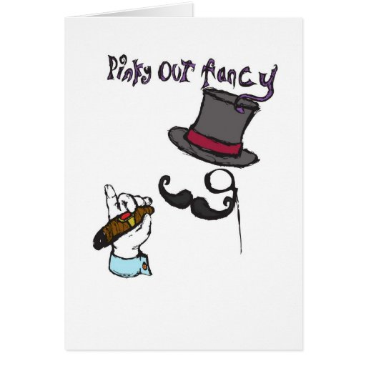 pinky out fancy greeting card