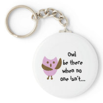 pinkyowl, Owl be therewhen no one isn't... Keychain