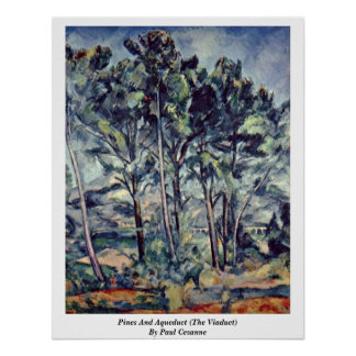 Pinos y acueducto (el viaducto) por Paul Cezanne Poster