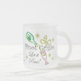 Pinot Grigio, Let it Pour! 10 Oz Frosted Glass Coffee Mug