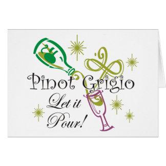 ¡Pinot Grigio, lo dejó vierte! Tarjeta De Felicitación