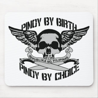 Pinoy By Birth Pinoy By Choice Mouse Pad
