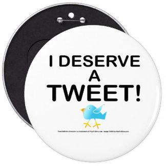 Pins, Buttons - I Deserve A Tweet