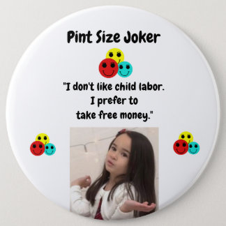 Pint Size Joker: Child Labor And Free Money Pinback Button