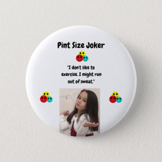 Pint Size Joker Design: Exercise And Sweat Button