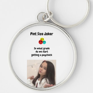 Pint Size Joker Design: Grades And Paychecks Keychain