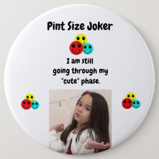 Pint Size Joker Design: My Cute Phase Button