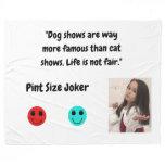 Pint Size Joker: Dog And Cat Shows Fleece Blanket