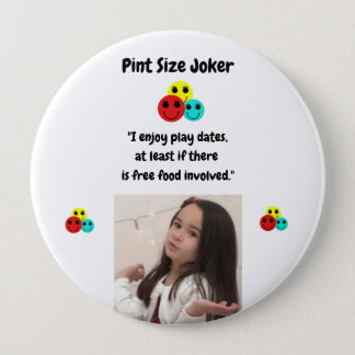 Pint Size Joker: Free Food And Play Dates Pinback Button