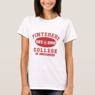 Pinterest College Of Dreamers T-Shirt