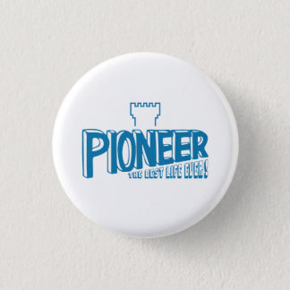 Pioneer the best life ever Blue Pinback Button