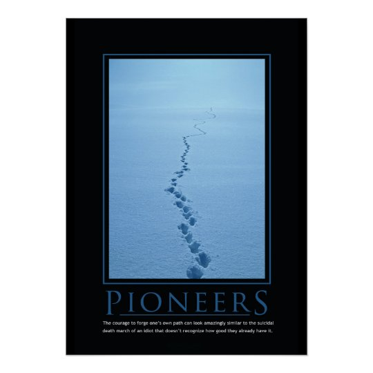 Demotivational Quotes For The Workplace Quotesgram: Pioneers Demotivational Poster