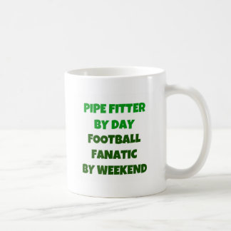 Pipe Fitter by Day Football Fanatic by Weekend Classic White Coffee Mug
