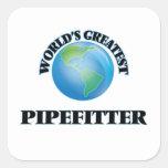 Pipefitter más grande del mundo calcomania cuadrada personalizada