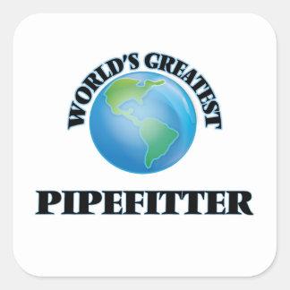 Pipefitter más grande del mundo pegatina cuadrada