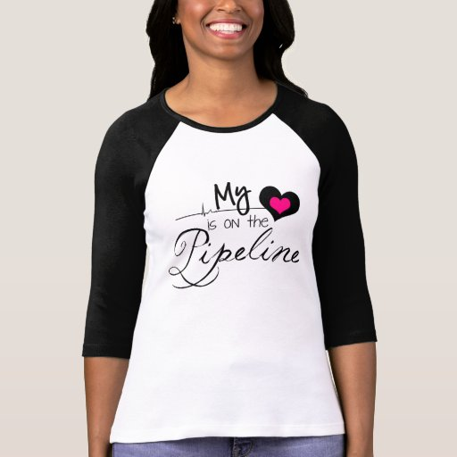 PipeLiner's Wife - My Heart is on the Pipeline Tee Shirts
