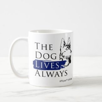 Piper Promise: The Dog Lives Mug