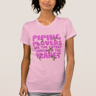 Piping Plovers are the Cutest Things on the Planet T-Shirt