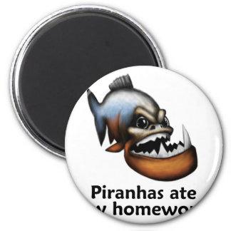 Piranhas ate my Homework 2 Inch Round Magnet