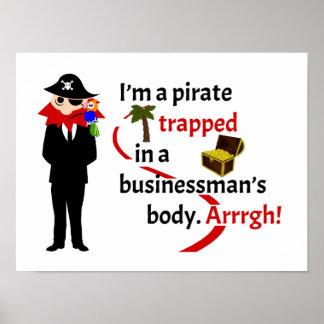Pirata atrapado en el cuerpo de un hombre de negoc póster