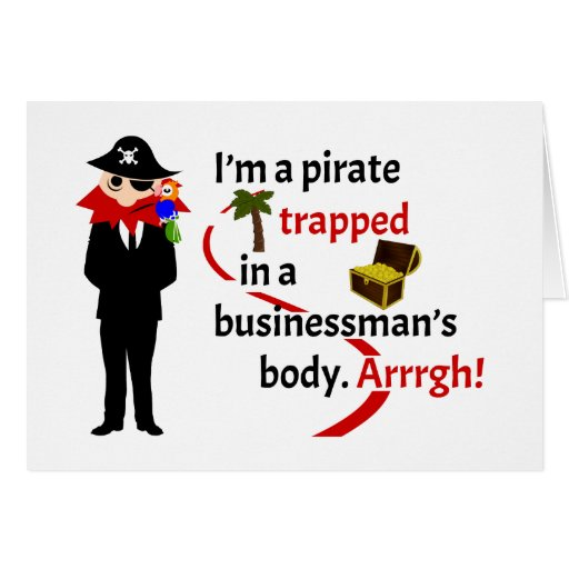 Pirata atrapado en el cuerpo de un hombre de negoc tarjeta de felicitación