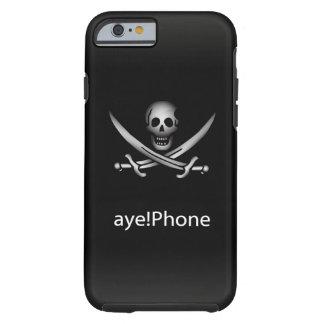 ¡Pirata aye! Teléfono Funda De iPhone 6 Tough
